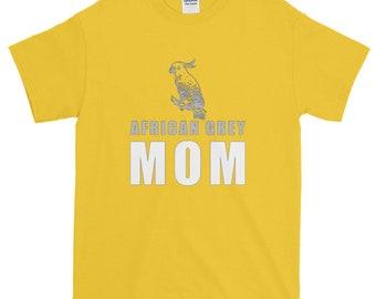 African Grey Mom Short-Sleeve T-Shirt - African Grey Parrot T-shirt - Parrot T-Shirt - African Grey Lover T-Shirt - African Grey T-shirt