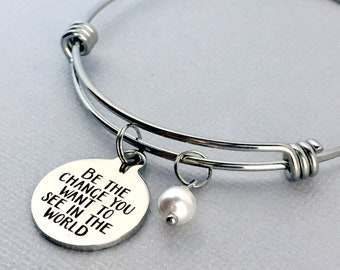 BE THE CHANGE You Want to See in the World, Inspirational Bracelet, Inspirational Gift, Pearls of Wisdom, Pearl Charm Bangle
