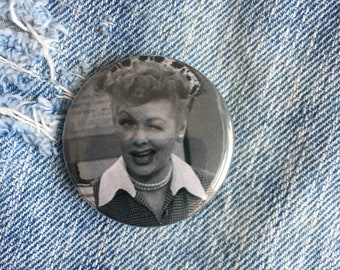 Lucille Ball button, i love lucy, 1.5 inch pin back button, 37 mm pinback button