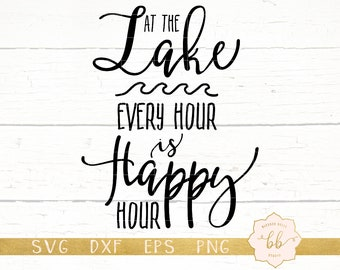 lake svg, lake life svg, lake happy hour svg, eps, dxf, png, Silhouette, Cricut, commercial use
