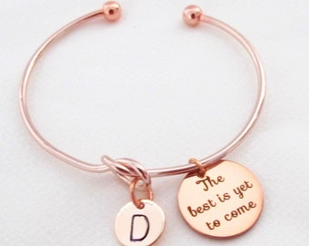 Graduation Bracelet,The Best is Yet to Come Bracelet,Inspirational Jewelry,Encouragement Gift,Rose Gold Initial Bangle,Free Shipping USA