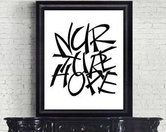 Nurture Hope, Inspirational Art Print, Black and White Art, Letter Art