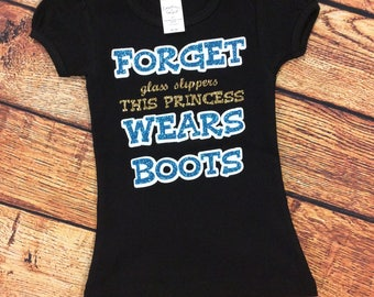 Forget Glass Slippers this Princess Wears Boots toddler shirt
