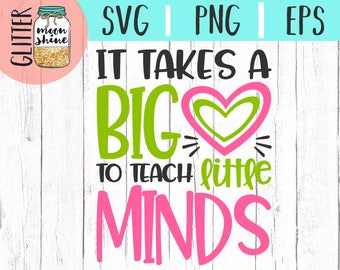 It Takes A Big Heart To Teach Little Minds  svg eps png cutting files for silhouette cameo cricut, Teacher svg, Teaching svg, Back to School