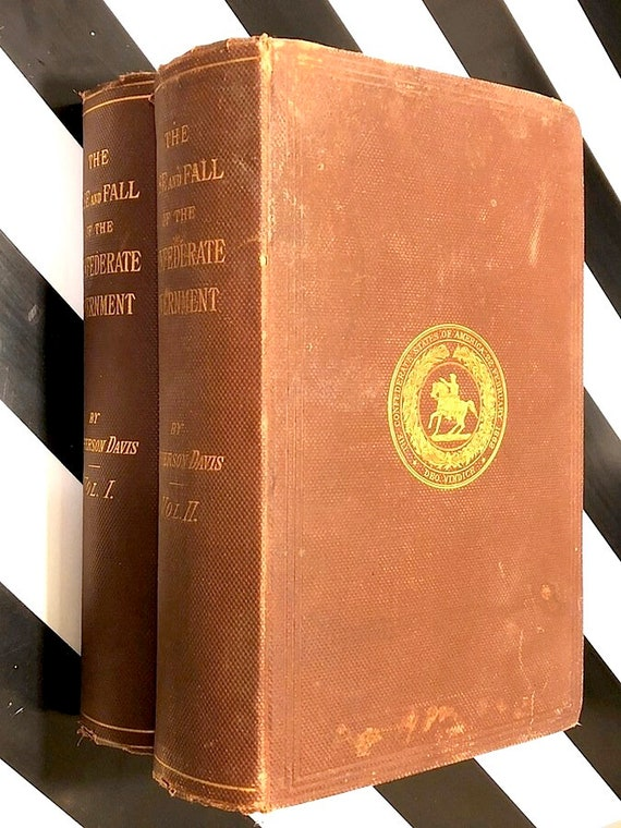 The Rise and Fall of the Confederate Government by Jefferson Davis (1881) first edition book
