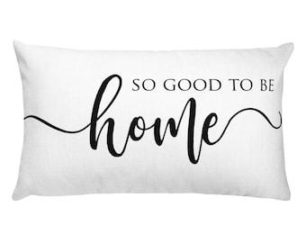 so good to be home, lumbar pillow, calligraphy , welcome pillow, throw pillow, Rectangular Pillow