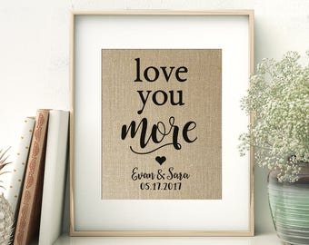 Love You MORE - Burlap Print | Wedding Anniversary Gift for Husband Wife | Boyfriend Girlfriend Gift for Valentine's Day