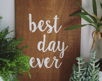 Best Day Ever hand painted stained wooden wedding sign