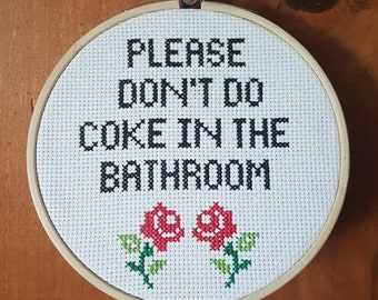 Please Don't Do Coke In The Bathroom Cross Stitch In Embroidery Hoop
