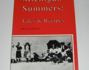 Michigan Summers Tales and Recipes Edited by Carole Eberly Vintage Softcover Book