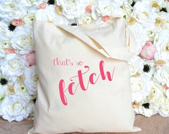 That's So Fetch Tote - Mean Girls Tote