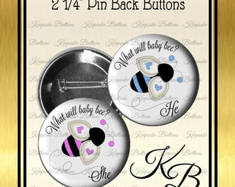 """2.25"""" Gender Reveal Buttons, What Will Baby Bee, He and She Bees, Baby Shower Gender Reveal Pins, Baby Bee Pins, Pin Back Button, Keepsake"""