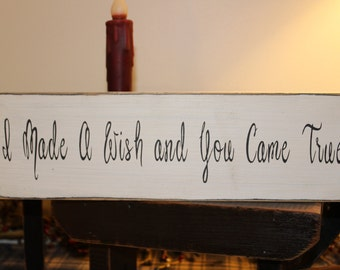 I Made A Wish and You Came True, Wood Sign, 1 FT Sign, Wedding Decoration, Reception Decoration, Marriage Sign, Fairytale Sign, Engagement
