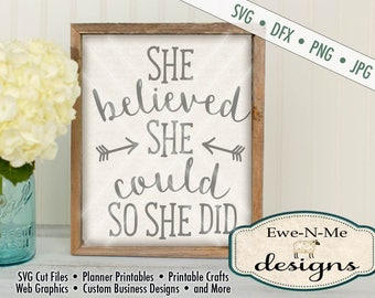 She Believed She Could So She Did SVG  - She Believed Inspirational Quote SVG - Commercial Use Allowed - Cut or Print - svg, dxf, png, jpg