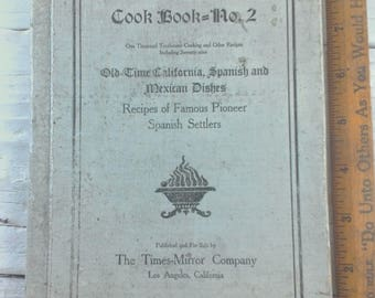 Old Time California ~ Antique Los Angeles Times Cookbook no. 2 ~ 1908 ~ Recipes ~ Early Spanish Pioneer's ~ Dishes / Recipes ~ RARE Book