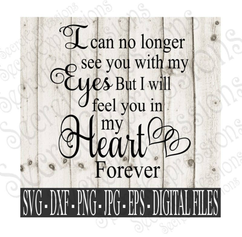 I Can No Longer See You With My Eyes Svg Sympathy Svg