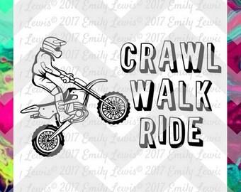 Crawl Walk Ride SVG - dirtbike svgs - dirt bike svg files - dirt bike svgs - dirtbike svg files - motocross svgs - dirtbike cut files - diy