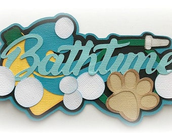 bath time title dog bath  premade paper piecing 3d die cut by my tear bears kira scrapbooking