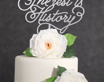 Wedding Cake Topper-Silver The Rest Is History Cake Topper-Silver Wedding Cake Topper-Rustic Wedding Topper-Rose Gold Cake Topper