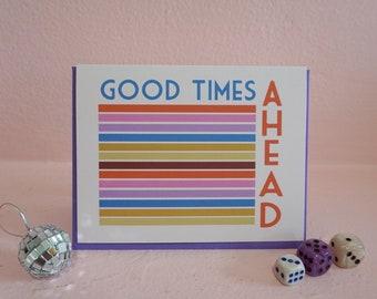 Good Times Ahead