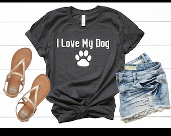 I Love My Dog Shirt - I Love Dogs Shirt - Dog Shirt - Canine - T - Tshirt- Tee
