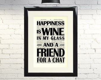 Dictionary Art Print Happiness is Wine in my Glass and a Friend for a Chat Framed Vintage Picture Handmade Original Artwork Free UK Postage