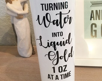 Turning Water Into Liquid Gold One Oz At A Time.  20oz Hot & Cold Steel Tumbler with Straw. Breastfeeding, Breastfed, Mama.