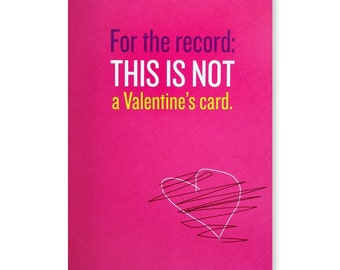 For the Record This Is Not A Valentine's Card Greeting Card