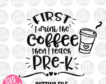 Preschool Teacher SVG DXF Cutting File, Pre-K, Early Childhood Educator, Teach, Coffee, appreciation, humor, Cricut & Silhouette Compatible
