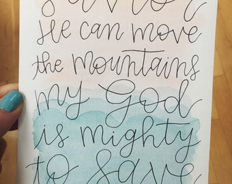 "5x7"" watercolor ""Savior, He can move the mountains"" art"