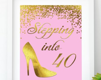 Stepping Into 40 Happy Birthday Gold Sign 40th Party Pink Decor Print Decoration