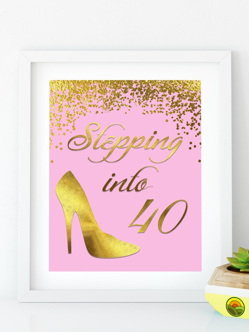 Stepping Into: Stepping Into 40 Happy Birthday 40 Gold Birthday Sign 40th