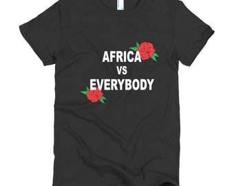 Africa vs Everybody Short sleeve women's t-shirt