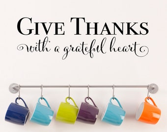 Give Thanks Decal - with a grateful heart - Dining Room Decal - Kitchen Decor