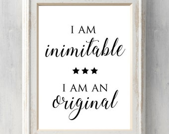 Hamilton Print.  I am inimitable.  I am an original.  Lin Manuel Miranda.  Quote.  All Prints BUY 2 GET 1 FREE!