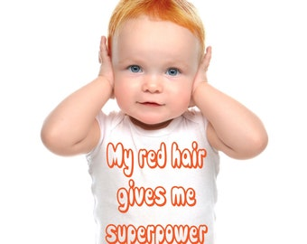 Baby onesie, My red hair gives me superpower