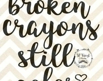 Broken Crayons Still Color inspirational SVG and DXF Files