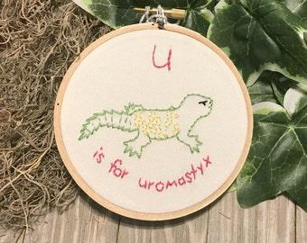 U is for Uromastyx Embroidered hoop art - Alphabet Art - Lizard Owner Gift - Pet Lizard - Baby Shower Gift - Nursery Art