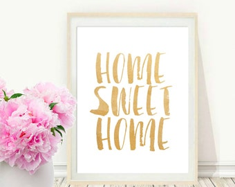 Home Sweet Home Print, Printable Art, Typography Art, Gold Print,  Modern Wall Art, Home Gift, Instant Download, Housewarming Gift