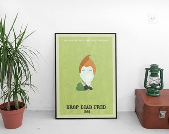 Drop Dead Fred minimalist A3 art print - framed and unframed options available