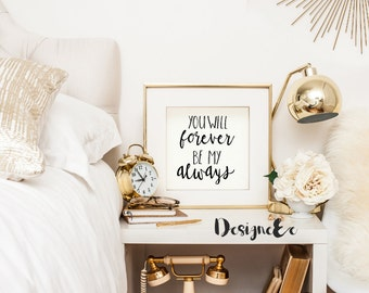 Quote Print - You will forever be my always
