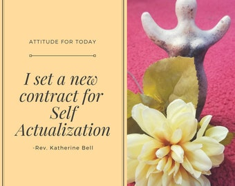 I set a new contract for Self Actualization