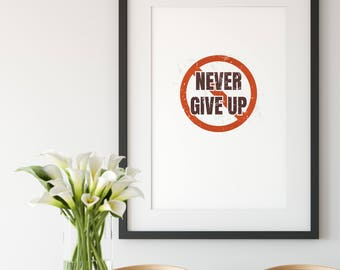 Never Give Up Sign, Printable Motivational Quote, Never Stop Poster, Motivational Art, Wall Hanging, Inspirational Gift, Gift for Sister