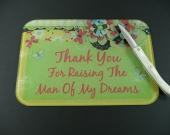 GLASS CUTTING BOARD Thank You For Raising The Man Of My Dreams Gift for His Mom Mother Father of  Husband Groom Inlaws Parents Mother's Day