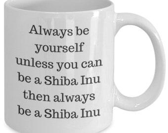 Always be a Shiba Inu Funny Coffee Mug
