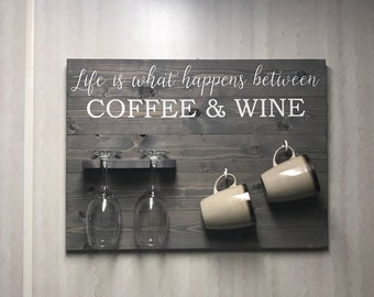 Coffee & Wine Sign | Life Is What Happens Between Coffee and Wine Wood Sign | Wine Glass Holder | Coffee Mug Holder