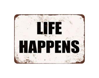 "Life Happens - Vintage Look 9"" X 12"" Metal Sign"