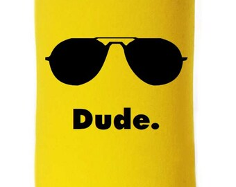 Funny Can Insulator, Dude, Printed Beverage Insulator, Beer Insulator, Personalized Can Insulator