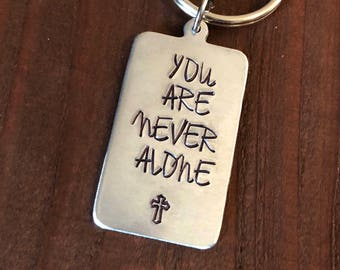 You Are Never Alone Keychain•Christian Keychain•Hand stamped Keychain•Mens Keyring•Women's Keyring•Hand Stamped You Are Never Alone•Cross