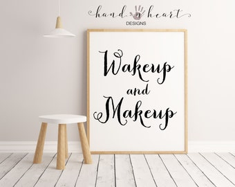 Wakeup and makeup farmhouse printable,home decor,5x7,8x10,11x14,farmhouse decor,mixed media art